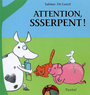 Couverture du livre Attention, ssserpent! - GREEF SABINE DE - 9782211085762