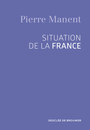 Couverture du livre Situation de la France - MANENT PIERRE - 9782220077116