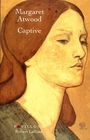 Book cover: Captive - ATWOOD MARGARET - 9782221085202