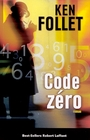 Book cover: Code zéro - FOLLETT KEN - 9782221087770