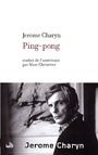 Couverture du livre Ping-pong - CHARYN JEROME - 9782221091845