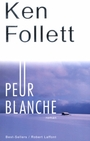 Book cover: Peur blanche - FOLLETT KEN - 9782221096178