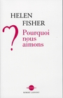 Book cover: Pourquoi nous aimons - FISHER HELEN - 9782221105184