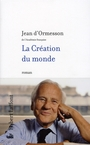 Couverture du livre La creation du monde - ORMESSON JEAN D' - 9782221107720