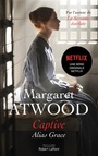 Book cover: Captive : alias Grace (NE) - ATWOOD MARGARET - 9782221124284