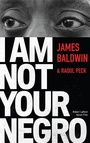 Book cover: I am not your Negro - Baldwin James & Peck Raoul - 9782221215043
