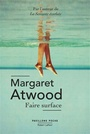 Book cover: Faire surface - ATWOOD MARGARET - 9782221215890