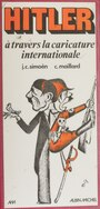 Couverture du livre Hitler à travers la caricature internationale - Maillard Claude - 9782226000194