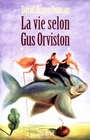 Couverture du livre Vie selon gus orviston - DUNCAN JAMES DAVID - 9782226108531