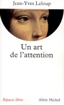 Couverture du livre Un art de l'attention - LELOUP JEAN-YVES - 9782226130853
