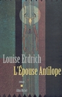 Book cover: Epouse antilope - ERDRICH LOUISE - 9782226131942