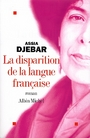 Couverture du livre La disparition de la langue francaise - DJEBAR ASSIA - 9782226141651