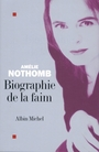 Book cover: Biographie de la faim - NOTHOMB AMELIE - 9782226153944