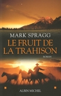 Couverture du livre Le fruit de la trahison - SPRAGG MARK - 9782226177193