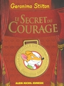 Couverture du livre Le secret du courage - STILTON GERONIMO - 9782226177841