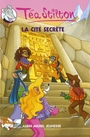 Couverture du livre Tea stilton t. 3 : la cite secrete - STILTON TEA - 9782226180094