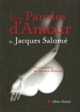 Couverture du livre Paroles d'amour (Les) - Salomé Jacques - 9782226181701