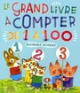 Couverture du livre Le grand livre à compter de 1 à 100 - Scarry, Richard - 9782226191854