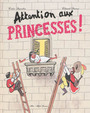 Couverture du livre Attention aux princesses ! - Ramadier Cédric - 9782226239778