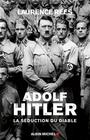 Couverture du livre Adolf Hitler : la séduction du diable - REES LAURENCE - 9782226245328