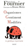 Couverture du livre Organismes gentiment modifies : la genetique impertinente - FOURNIER JEAN-LOUIS - 9782228900782