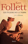 Book cover: Piliers de la terre T.2 (Les) : Aliena - FOLLETT KEN - 9782234057852