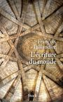 Book cover: Écriture du monde (L') - Taillandier François - 9782234064430