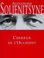 Book cover: L'erreur de l'occident - SOLJENITSYNE ALEXANDRE - 9782246094920