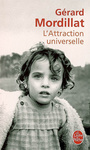 Couverture du livre L'attraction universelle - MORDILLAT GERARD - 9782253064930