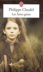 Book cover: Les ames grises - CLAUDEL PHILIPPE - 9782253109082
