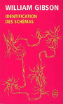 Couverture du livre Identification des schemas - GIBSON WILLIAM - 9782253111139