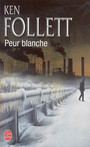 Book cover: Peur blanche - FOLLETT KEN - 9782253113041