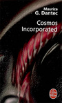 Couverture du livre Cosmos incorporated - DANTEC MAURICE G. - 9782253119944