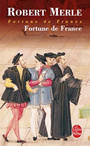 Couverture du livre Fortune de France, vol. 1 - MERLE ROBERT - 9782253135357