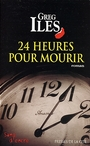 Book cover: 24 heures pour mourir - ILES GREG - 9782258056176