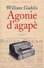 Couverture du livre Agonie d'agape - GADDIS WILLIAM - 9782259198271
