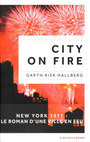 Couverture du livre City on fire - Risk Hallberg Garth - 9782259249294