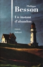 Book cover: INSTANT D'ABANDON -UN - BESSON PHILIPPE - 9782260017868