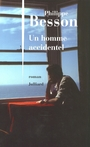 Book cover: HOMME ACCIDENTEL -UN - BESSON PHILIPPE - 9782260017882