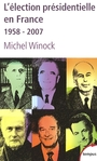 Couverture du livre L'election presidentielle en france 1958-2007 - WINOCK MICHEL - 9782262028220