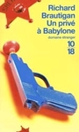 Couverture du livre Un prive a babylone - BRAUTIGAN RICHARD - 9782264038531