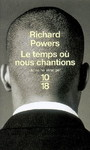 Couverture du livre Temps ou nous chantions (Le) - POWERS RICHARD - 9782264041449