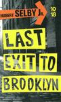 Couverture du livre Last exit to Brooklyn - SELBY JR. HUBERT - 9782264065735