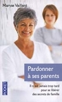 Couverture du livre Pardonner à ses parents - VAILLANT MARYSE - 9782266124249