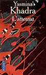 Book cover: L'attentat - KHADRA YASMINA - 9782266162692