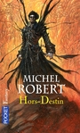 Book cover: Hors-destin - ROBERT MICHEL - 9782266192750