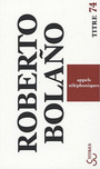 Book cover: Appels telephoniques - BOLANO ROBERTO - 9782267019759