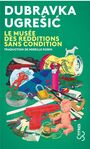 Book cover: Musée des redditions sans condition (Le) - UGRESIC DUBRAVKA - 9782267032499