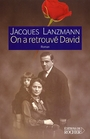 Couverture du livre On a retrouve david - LANZMANN JACQUES - 9782268044637