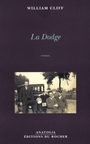 Couverture du livre La dodge - CLIFF WILLIAM - 9782268049724
